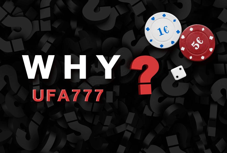 Why UFA777